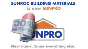 Sunroc Building Materials is now Sunpro